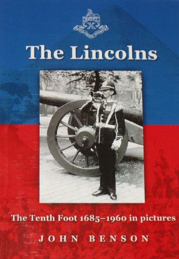The Lincolns - The Tenth Foot 1685-1960 in Pictures, by John Benson